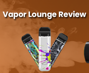 Vapor Lounge Review | Unique Place to Buy the Best Vape Products